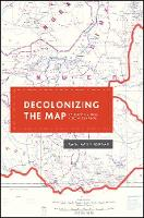 Decolonizing the Map: Cartography ...