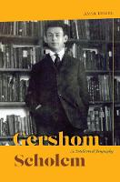 Gershom Scholem: An Intellectual...