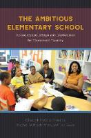 The Ambitious Elementary School: Its...