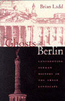 The Ghosts of Berlin: Confronting...