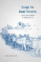 Songs for Dead Parents: Corpse, Text,...