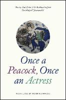 Once a Peacock, Once an Actress:...