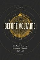 Before Voltaire: The French Origins ...