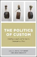 The Politics of Custom: Chiefship,...