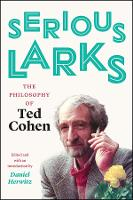Serious Larks: The Philosophy of Ted...