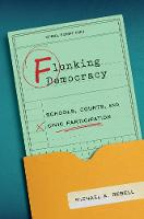 Flunking Democracy: Schools, Courts,...