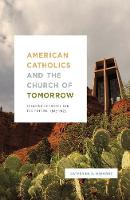 American Catholics and the Church of...