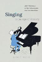 Singing in the Age of Anxiety: Lieder...