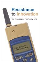 Resistance to Innovation: Its Sources...
