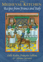 The Medieval Kitchen: Recipes from...