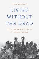 Living Without the Dead: Loss and...