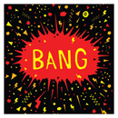 Bang Greetings Card
