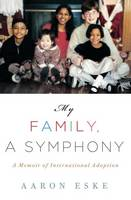 My Family, A Symphony: A Memoir of...