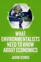 What Environmentalists Need to Know...
