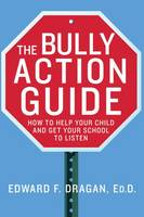 The Bully Action Guide: How to Help...