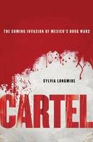 Cartel: The Coming Invasion of...