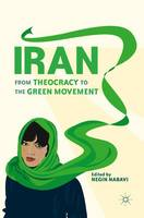 Iran: From Theocracy to the Green...