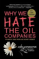 Why We Hate the Oil Companies:...