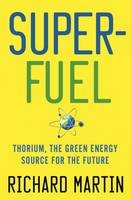 Superfuel: Thorium, the Green Energy...