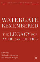Watergate Remembered: The Legacy for...