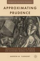 Approximating Prudence: Aristotelian...