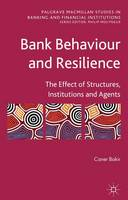 Bank Behaviour and Resilience: The...