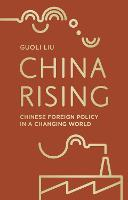 China Rising: Chinese Foreign Policy...