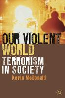 Our Violent World: Terrorism in Society
