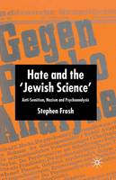 Hate and the 'Jewish Science':...