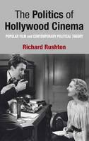 The Politics of Hollywood Cinema:...