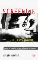 Screening the Unwatchable: Spaces of...