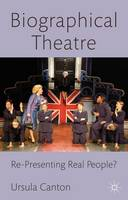 Biographical Theatre: Re-presenting...
