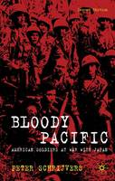 Bloody Pacific: American Soldiers at...