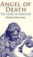 The Angel of Death: The Story of Smallpox