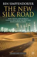 The New Silk Road: How a Rising Arab...