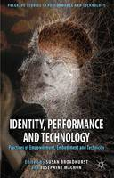 Identity, Performance and Technology:...