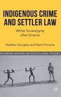 Indigenous Crime and Settler Law:...