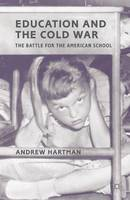 Education and the Cold War: The ...