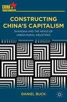 Constructing China's Capitalism:...