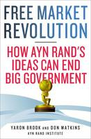 Free Market Revolution: How Ayn ...