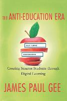 The Anti-Education Era: Creating...