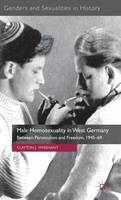 Male Homosexuality in West Germany:...