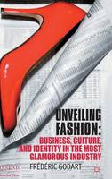 Unveiling Fashion: Business, Culture,...