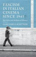 Fascism in Italian Cinema Since 1945:...