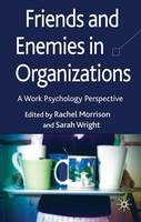Friends and Enemies in Organizations:...