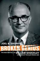 Broken Genius: The Rise and Fall of...