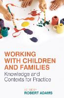 Working with Children and Families:...