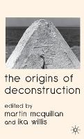 The Origins of Deconstruction