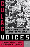 Gulag Voices: Oral Histories of ...