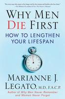 Why Men Die First: How to Lengthen...